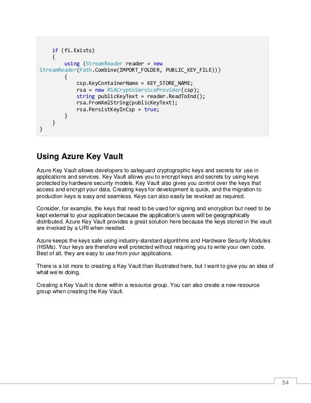 55 Figure 29: Create an Azure Key Vault Once you have created your Key Vault, you will click Secrets under the Key Vault s...