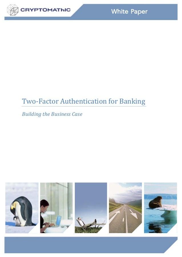 White PaperTwo‐FactorAuthenticationforBankingBuildingtheBusinessCase