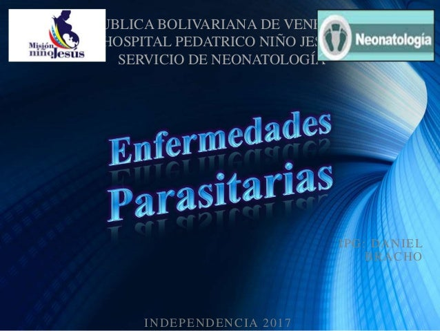 IPG: DANIEL BRACHO INDEPENDENCIA 2017 REPUBLICA BOLIVARIANA DE VENEZUELA HOSPITAL PEDATRICO NIÑO JESUS SERVICIO DE NEONATO...