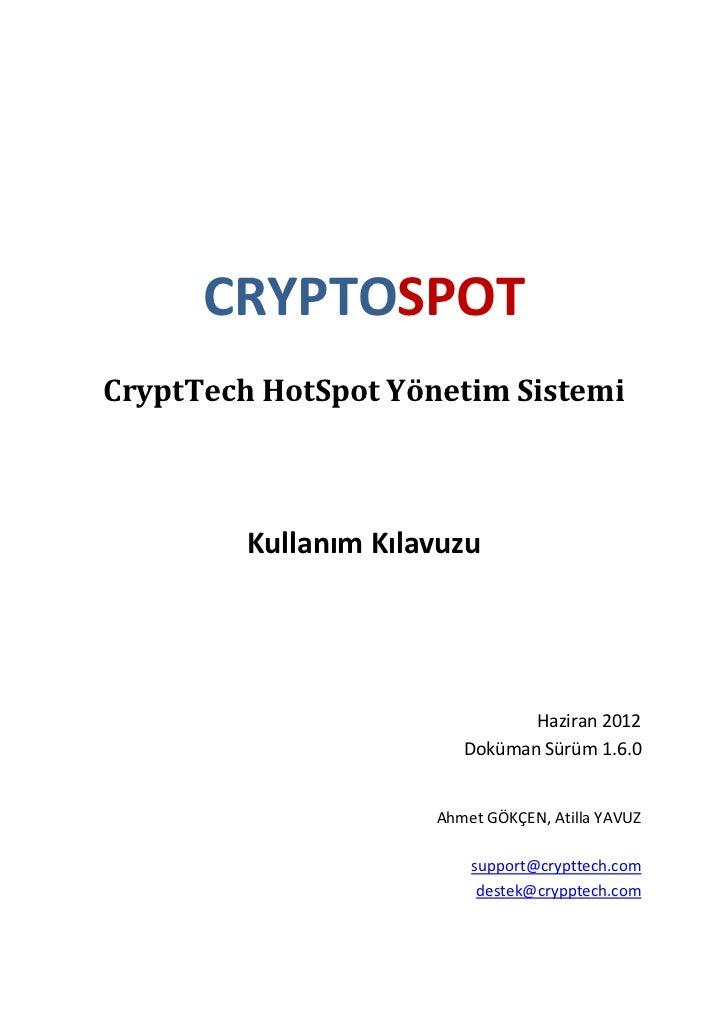 CRYPTOSPOTCryptTech HotSpot Yönetim Sistemi         Kullanım Kılavuzu                                Haziran 2012         ...