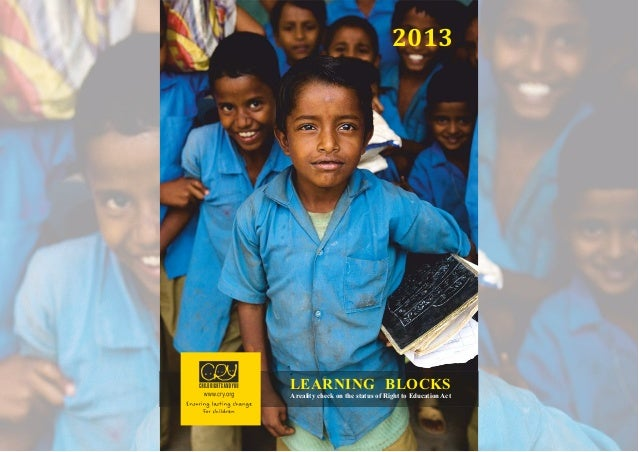 2013 LEARNING BLOCKS A reality check on the status of Right to Education Act