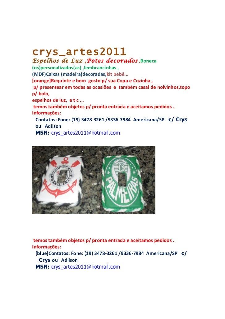 crys_artes2011Espelhos de Luz ,Potes decorados ,Boneca(os)personalizados(as) ,lembrancinhas ,(MDF)Caixas (madeira)decorada...