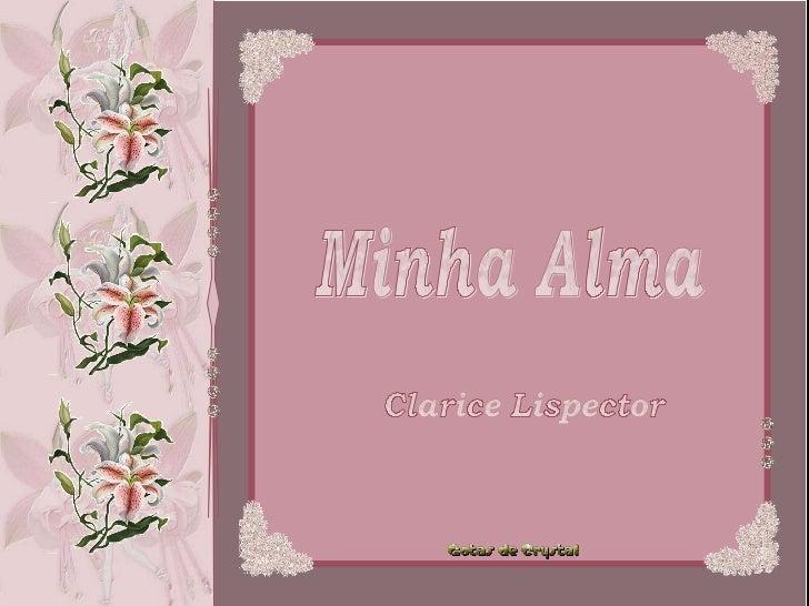 Minha Alma Clarice Lispector