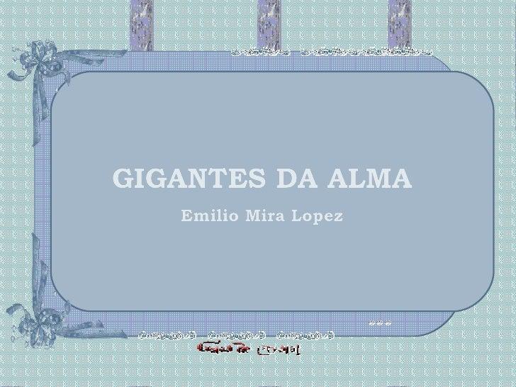 GIGANTES DA ALMA    Emilio Mira Lopez
