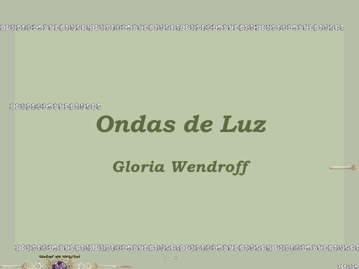 Ondas de Luz Gloria Wendroff
