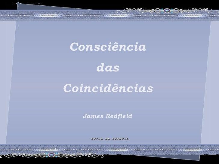 Consciência das Coincidências James Redfield Consciência das Coincidências James Redfield