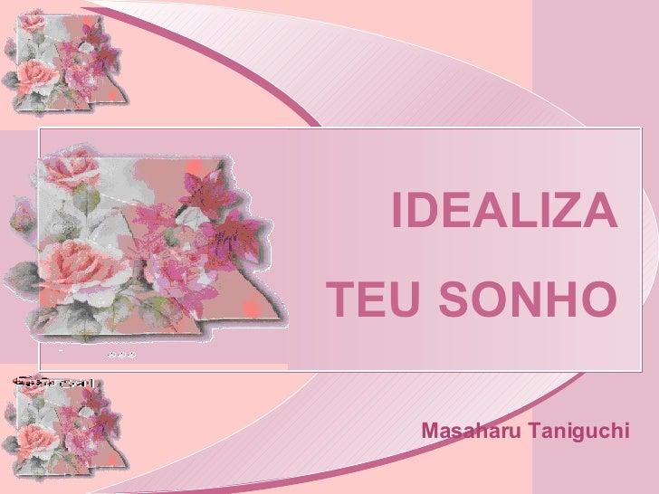 IDEALIZA TEU SONHO     Masaharu Taniguchi