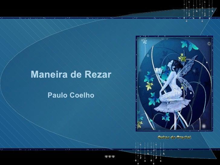 Maneira de Rezar Maneira de Rezar Maneira de Rezar Paulo Coelho