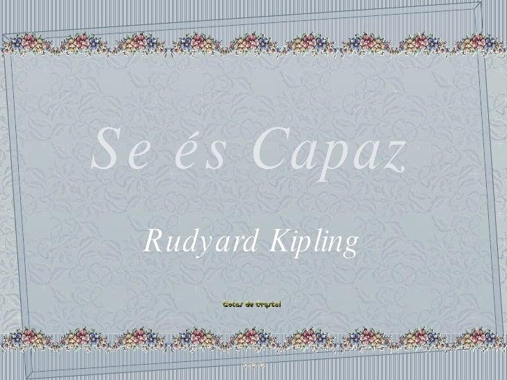 Se és Capaz Se és Capaz Se és Capaz Rudyard Kipling Rudyard Kipling Rudyard Kipling