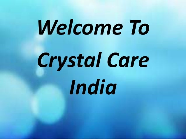 Welcome To Crystal Care India