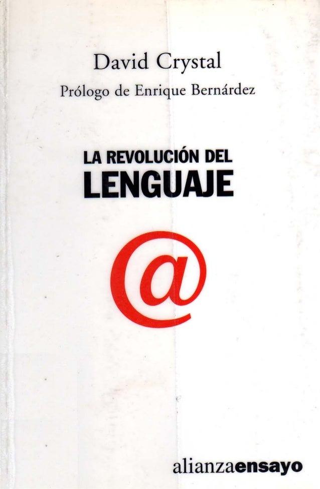 David Crystal       LA REVOLUCiÓN        DEL LENGUAJETraducción de Francisco Muñoz de 8ustillo           Alianza Editorial