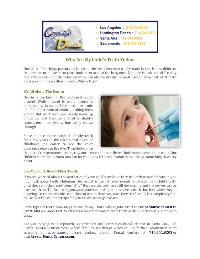 Why Are My Child's Teeth Yellow One of the first things parents notice about their children once a baby tooth is lost, is ...