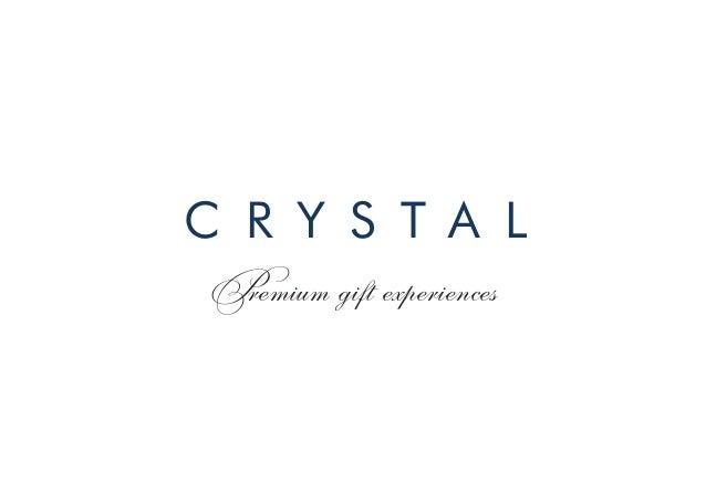 C R Y S T A LPremium gift experiences