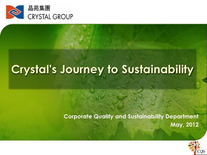 Crystals Journey to Sustainability          Corporate Quality and Sustainability Department                               ...