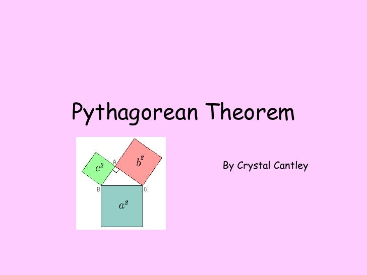 Pythagorean Theorem By Crystal Cantley