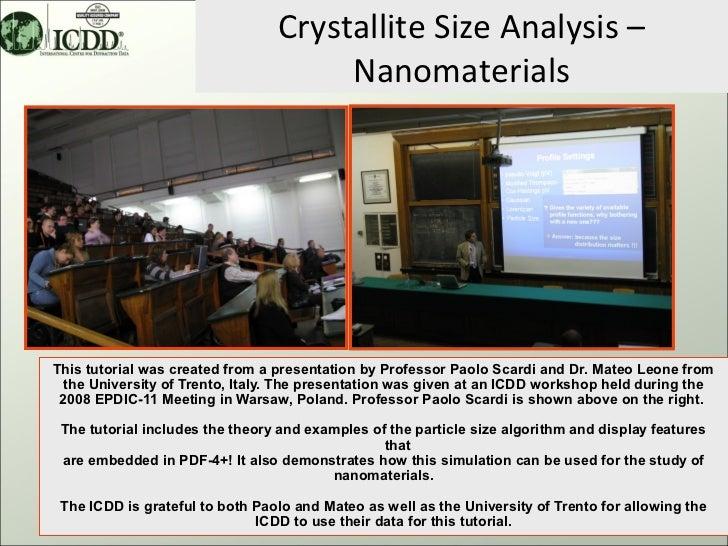 Crystallite Size Analysis –                                      NanomaterialsThis tutorial was created from a presentatio...