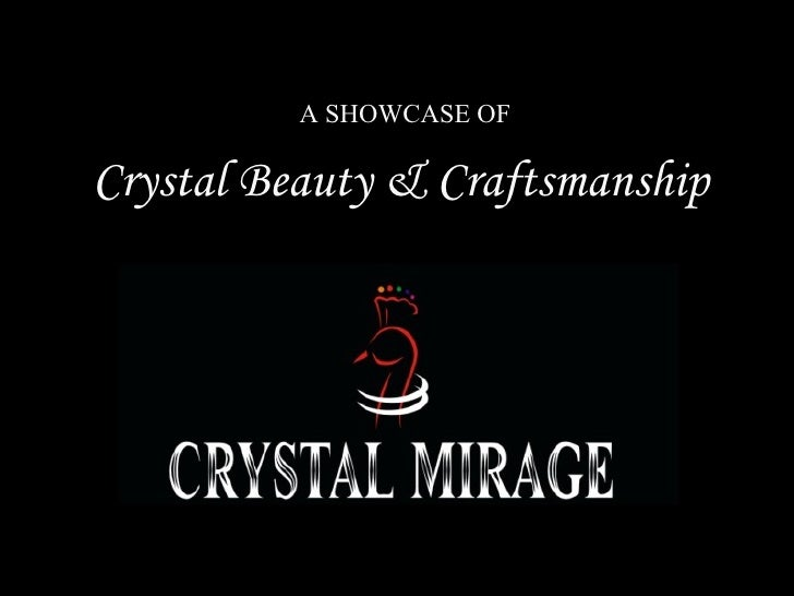 A SHOWCASE OF Crystal Beauty & Craftsmanship
