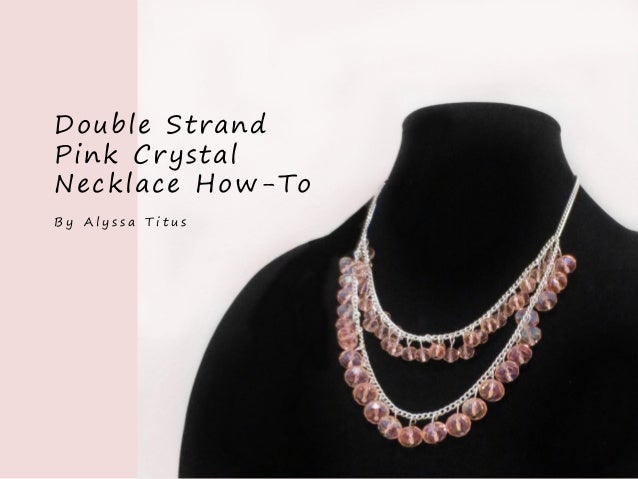 Double Strand Pink Crystal Necklace How-To By Alyssa Titus