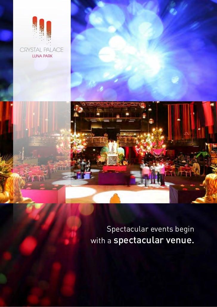 Spectacular events beginwith a spectacular venue.