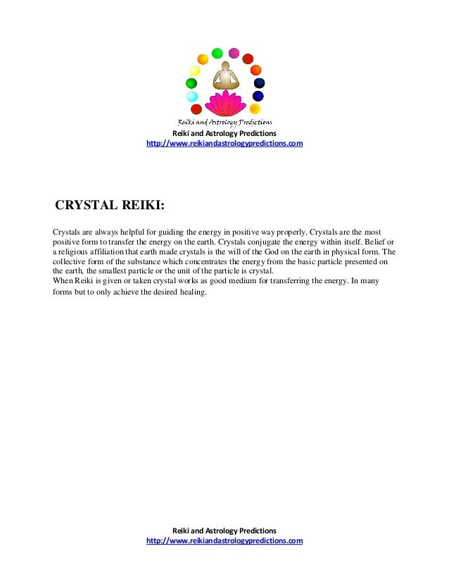 Reiki and Astrology Predictions http://www.reikiandastrologypredictions.com  CRYSTAL REIKI: Crystals are always helpful fo...