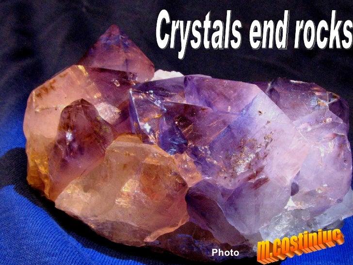 Crystals end rocks  m.costiniuc Photo