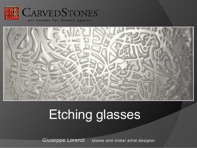 Etching glassesGiuseppe Lorenzi   stones and cristal artist designer
