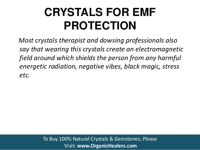 Crystals for emf protection