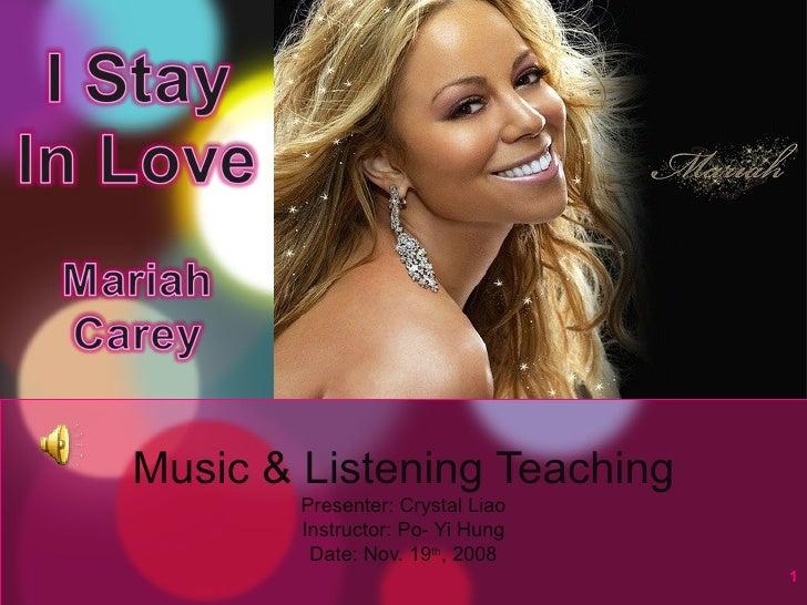 Music & Listening Teaching Presenter: Crystal Liao Instructor: Po- Yi Hung Date: Nov. 19 th , 2008