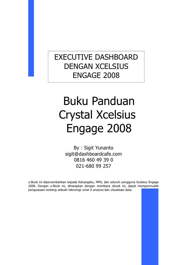 EXECUTIVE DASHBOARD                    DENGAN XCELSIUS                      ENGAGE 2008                        Buku Pandua...