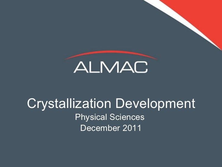 Crystallization Development Physical Sciences  December 2011