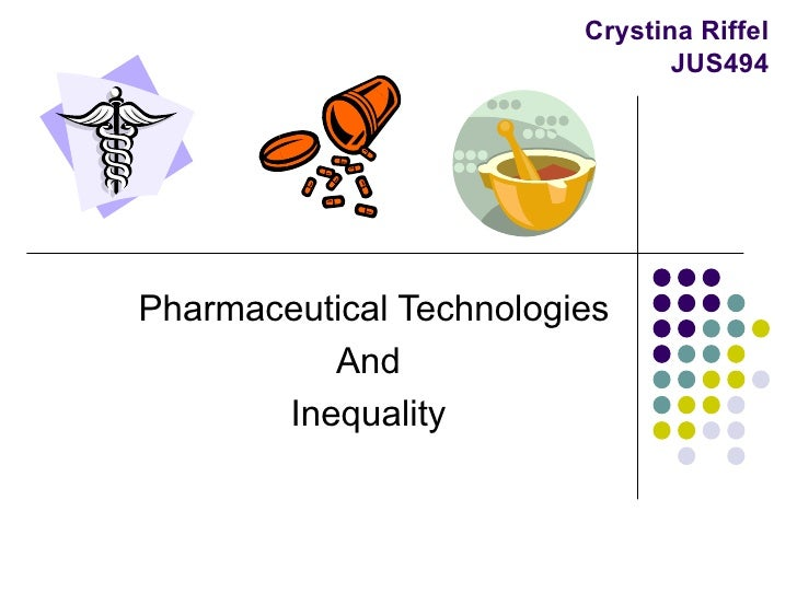 Crystina Riffel JUS494 Pharmaceutical Technologies And Inequality