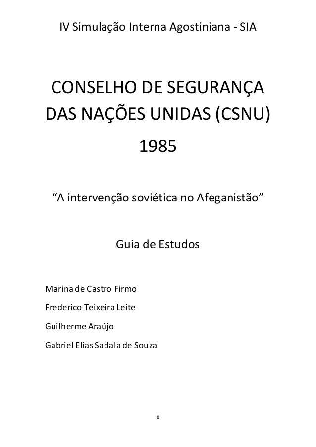 """IV Simulação Interna Agostiniana - SIA 0 CONSELHO DE SEGURANÇA DAS NAÇÕES UNIDAS (CSNU) 1985 """"A intervenção soviética no A..."""