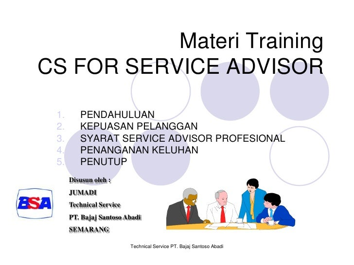 Technical Service PT. Bajaj Santoso Abadi<br />Materi TrainingCS FOR SERVICE ADVISOR<br />PENDAHULUAN<br />KEPUASAN PELANG...