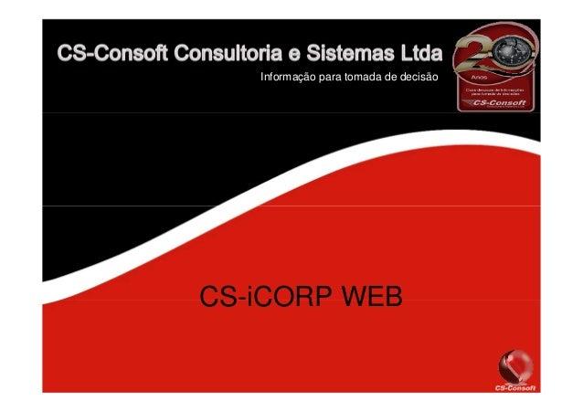 CS-iCORP WEB Informação para tomada de decisão