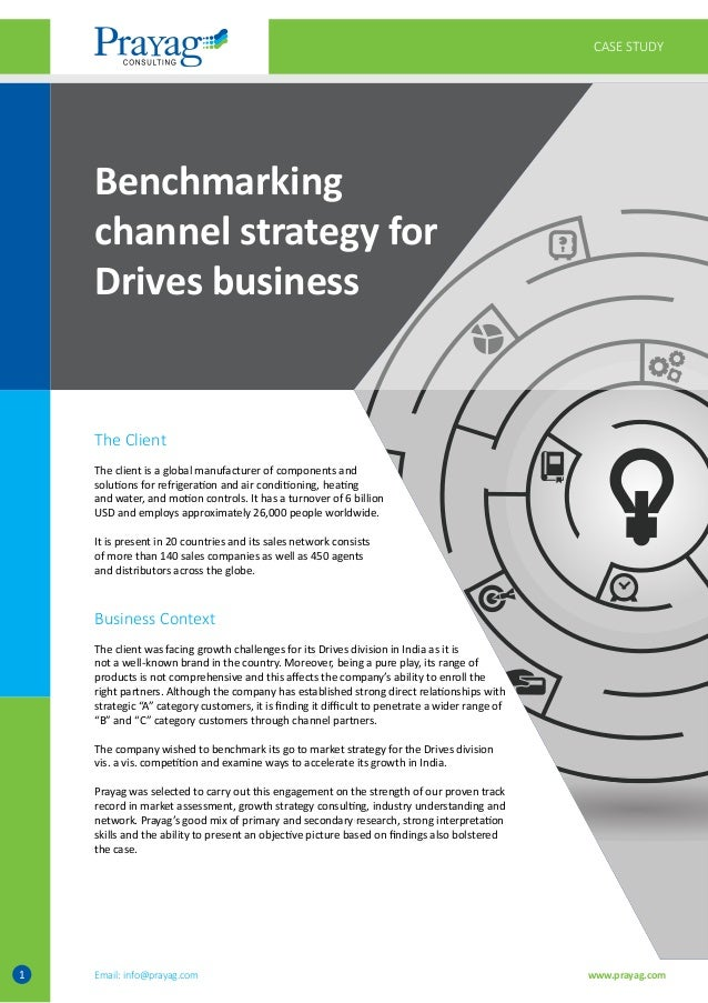 Benchmarking channel strategy for Drives business CASE STUDY The Client The client is a global manufacturer of components ...