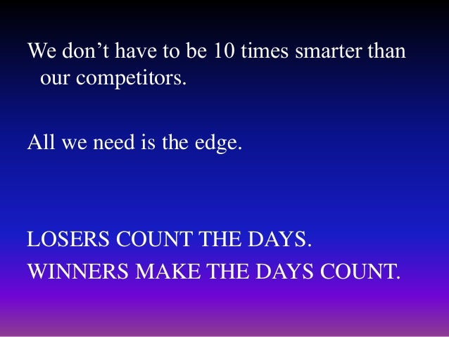 """Winners Vs Losers Winners see an answer for every problem Losers sees problem for every answer. Winners say """"It may be d..."""