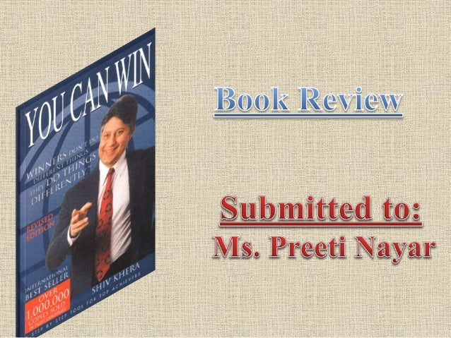 Details: Title - You Can Win Author - Shiv Khera  This book is a motivational manual for a success.