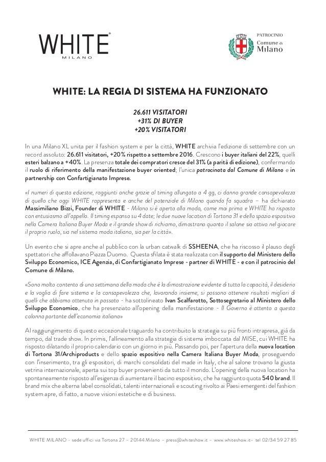 WHITE MILANO - sede uffici via Tortona 27 – 20144 Milano – press@whiteshow.it – www.whiteshow.it– tel 02/34 59 27 85 WHITE...