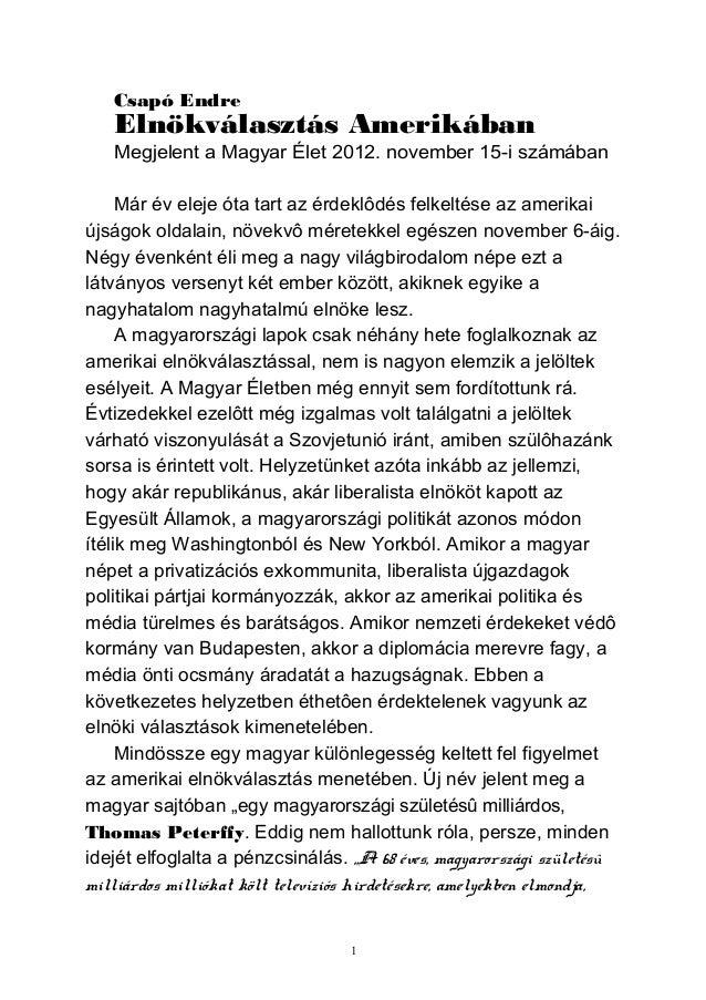 Csapó Endre   Elnökválasztás Amerikában   Megjelent a Magyar Élet 2012. november 15-i számában     Már év eleje óta tart a...