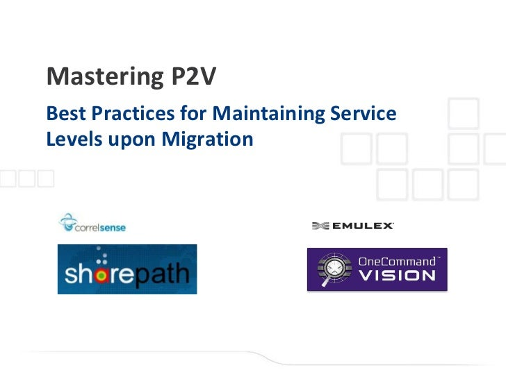 Mastering P2VBest Practices for Maintaining ServiceLevels upon Migration