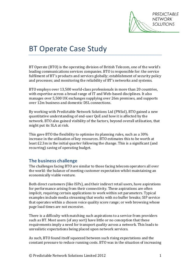 ©	Predictable	Network	Solutions	Limited	2012	 	1	 	 	 BT	Operate	Case	Study		 	 BT	Operate	(BTO)	is	the	operating	division...