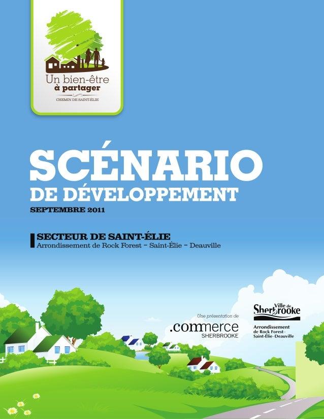 1 Scénario de développement - Septembre 2011 (Secteur Saint-Élie Arrondissement de Rock Forest – Saint-Élie – Deauville) T...