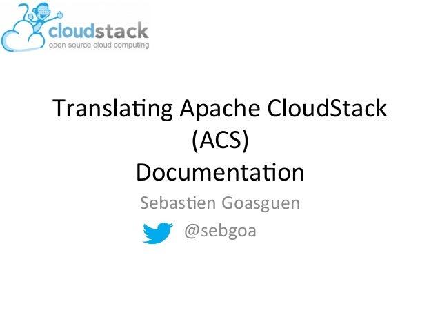 Translang Apache CloudStack                (ACS)        Documentaon          Sebasen Goasguen             ...