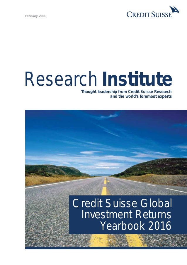 Research InstituteThought leadership from Credit Suisse Research and the world's foremost experts February 2016 Credit Sui...
