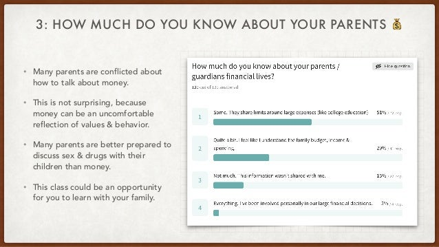 3: HOW MUCH DO YOU KNOW ABOUT YOUR PARENTS 💰 • Many parents are conflicted about how to talk about money. • This is not su...