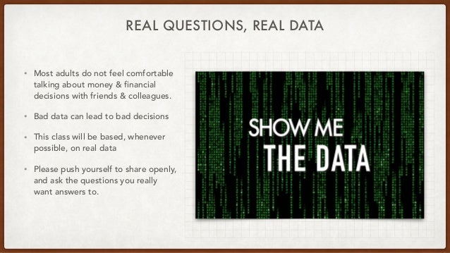 REAL QUESTIONS, REAL DATA • Most adults do not feel comfortable talking about money & financial decisions with friends & c...