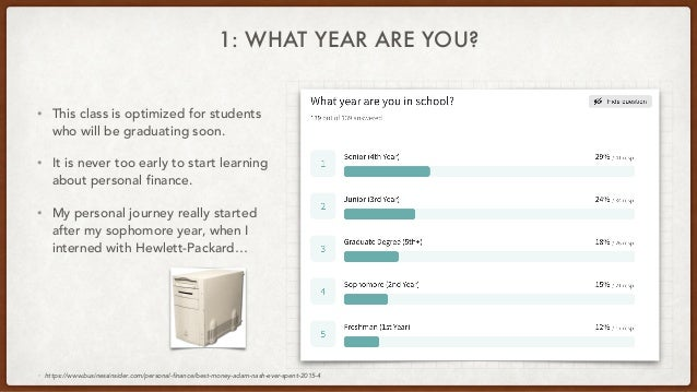 1: WHAT YEAR ARE YOU? • This class is optimized for students who will be graduating soon. • It is never too early to start...