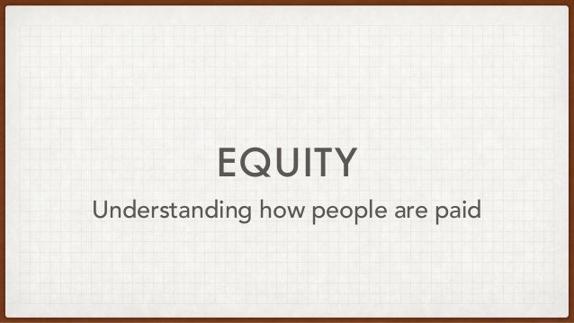 EQUITY Understanding how people are paid