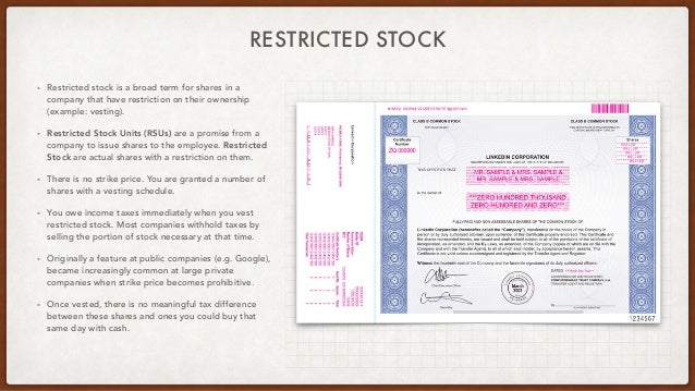 RESTRICTED STOCK • Restricted stock is a broad term for shares in a company that have restriction on their ownership (exam...