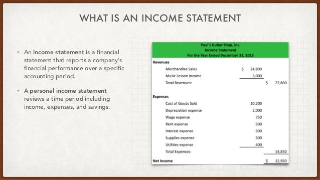 WHAT IS AN INCOME STATEMENT • An income statement is a financial statement that reports a company's financial performance ...